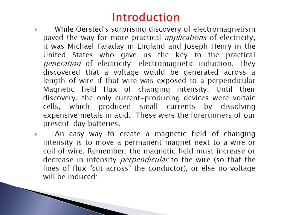  While Oersted's surprising discovery of electromagnetism paved the way for more practical applications of electricity, it was Michael Faraday in Eng
