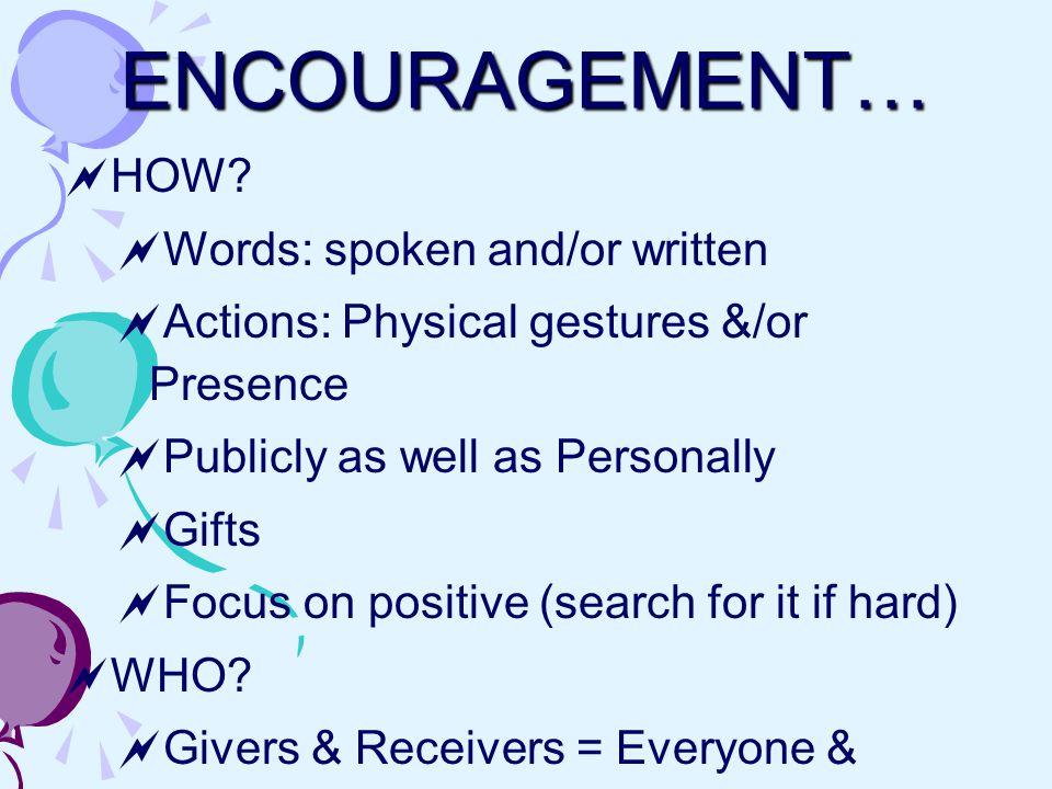 ENCOURAGEMENT…  HOW.