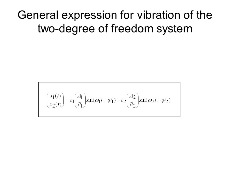 General expression for vibration of the two-degree of freedom system