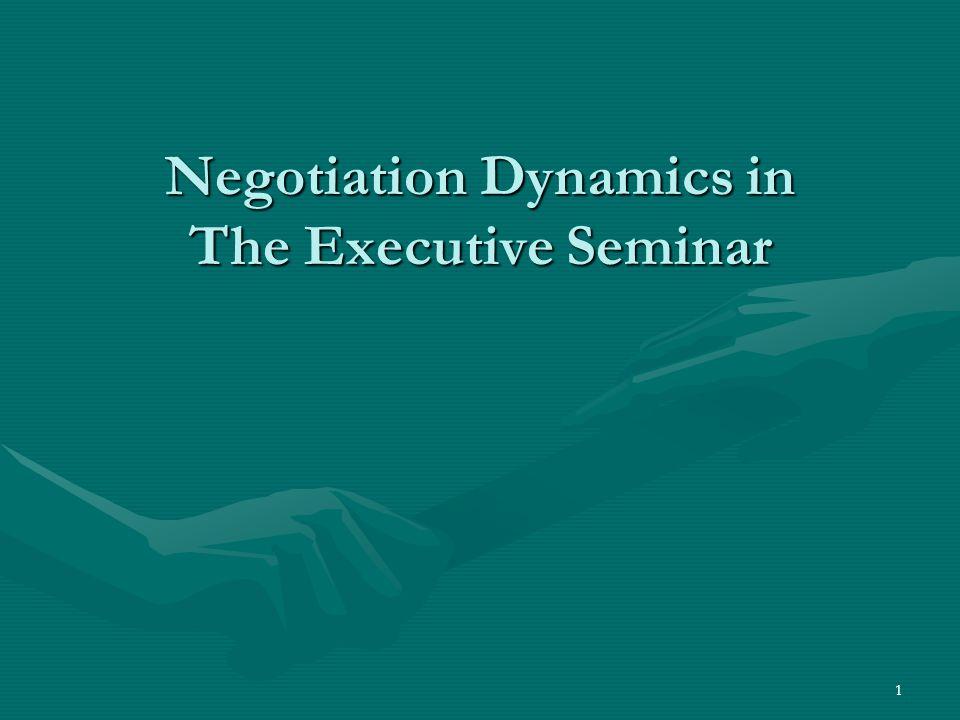 1 Negotiation Dynamics in The Executive Seminar
