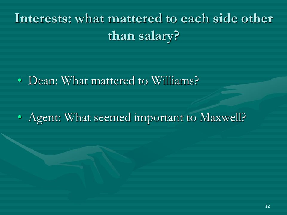 12 Interests: what mattered to each side other than salary.