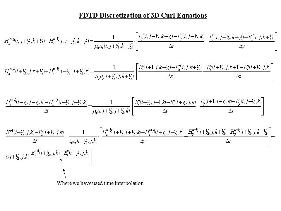 FDTD Discretization of 3D Curl Equations Where we have used time interpolation