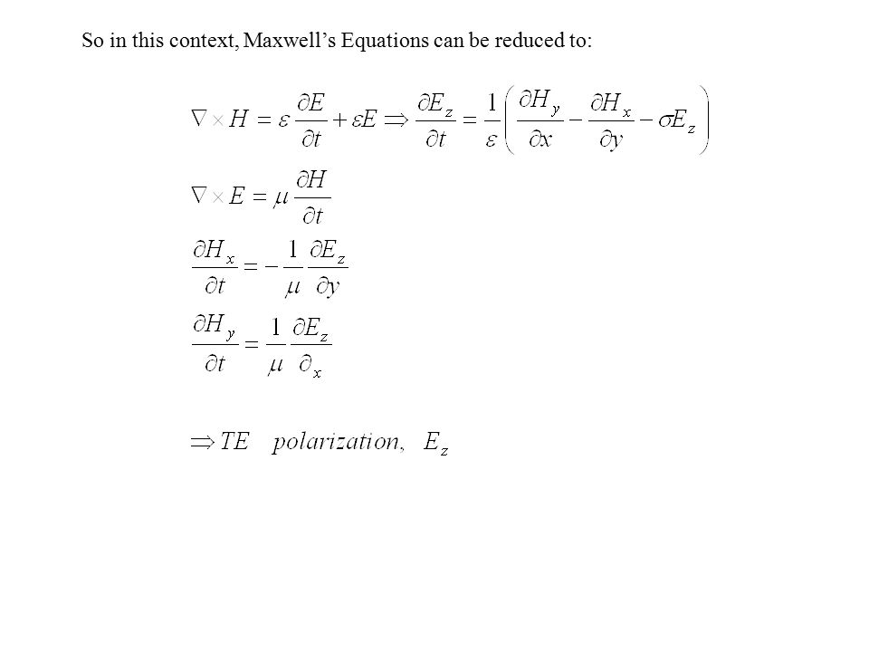 So in this context, Maxwell's Equations can be reduced to: