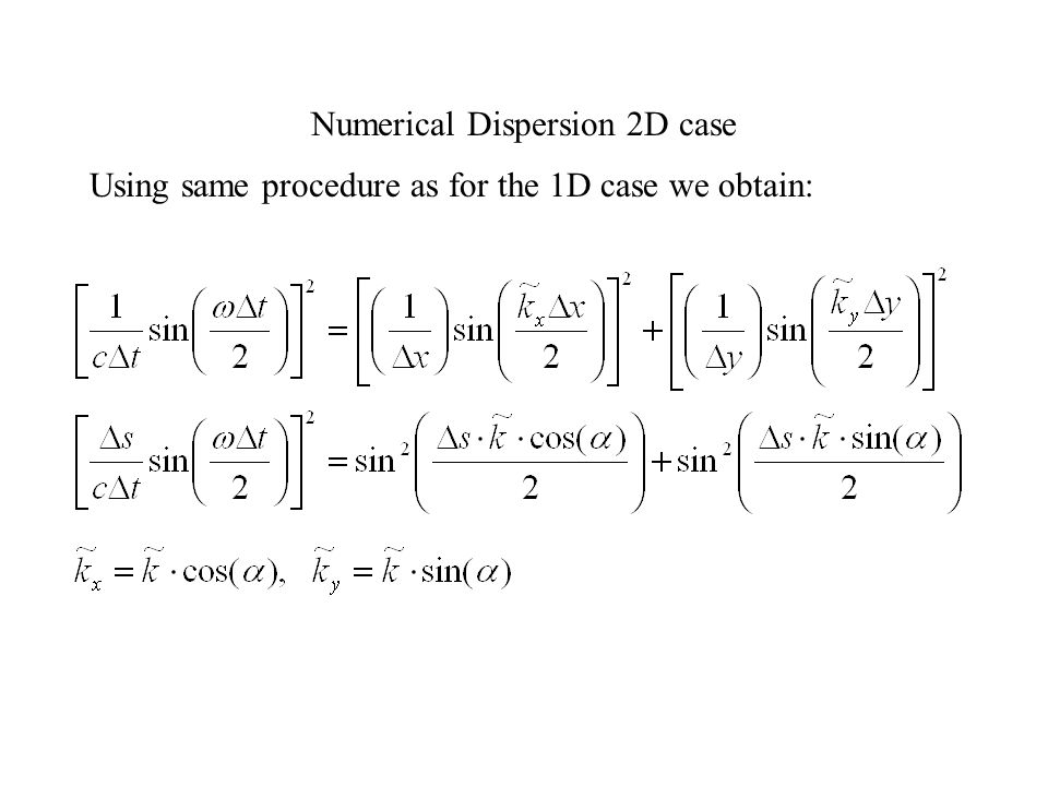 Using same procedure as for the 1D case we obtain: Numerical Dispersion 2D case