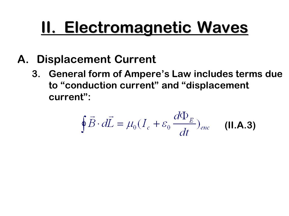 C.The Production of Electromagnetic Waves 3.Antennae c)Oscillating E => Oscillating B wave ------ ++++++ v = c.