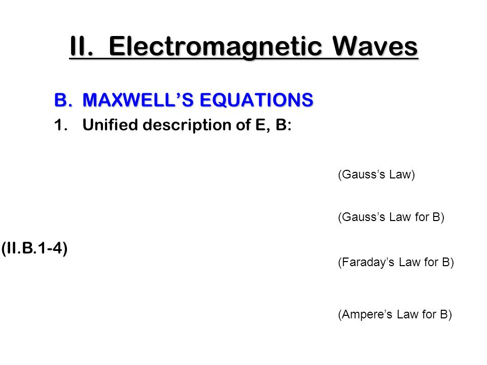 C.The Production of Electromagnetic Waves 3.Antennae c)Oscillating E => Oscillating B wave Top View - B II.