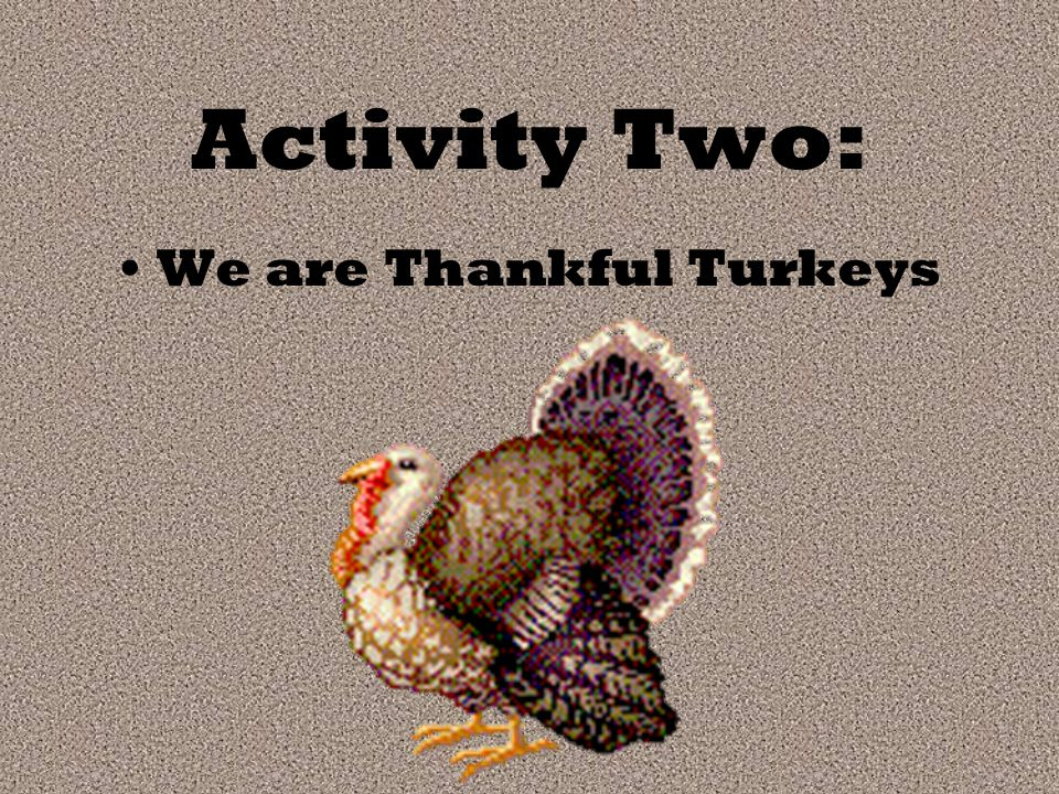 Activity Two: We are Thankful Turkeys