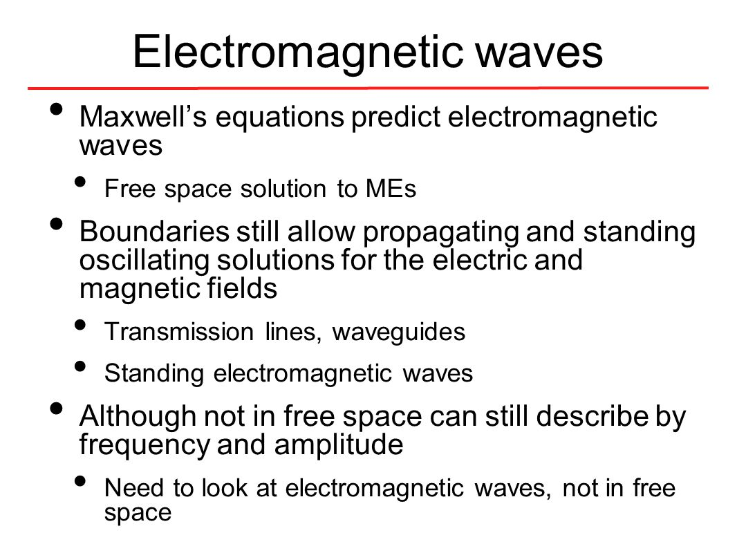 Electromagnetic waves Solve Maxwell's equations No currents curl each side use ME3 wave eqn.