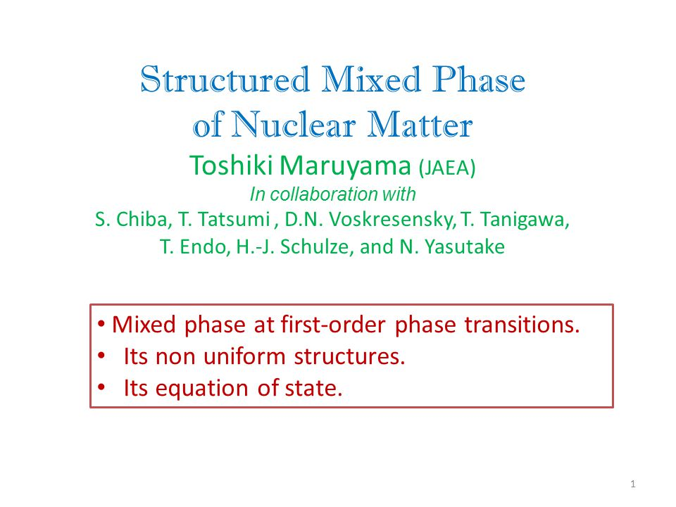 2 Phase transitions in nuclear matter Liquid-gas, neutron drip, meson condensation, hyperon mixture, quark deconfinement, color super-conductivity, etc.