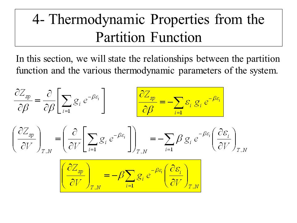 4- Thermodynamic Properties from the Partition Function In this section, we will state the relationships between the partition function and the variou