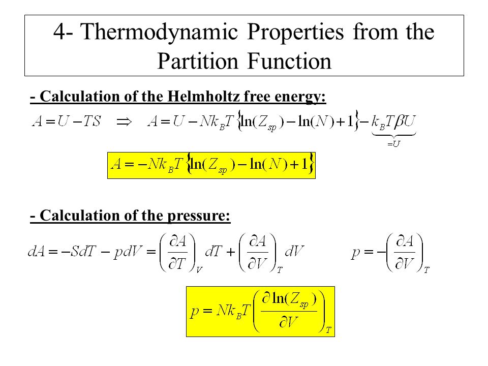 4- Thermodynamic Properties from the Partition Function - Calculation of the Helmholtz free energy: - Calculation of the pressure: