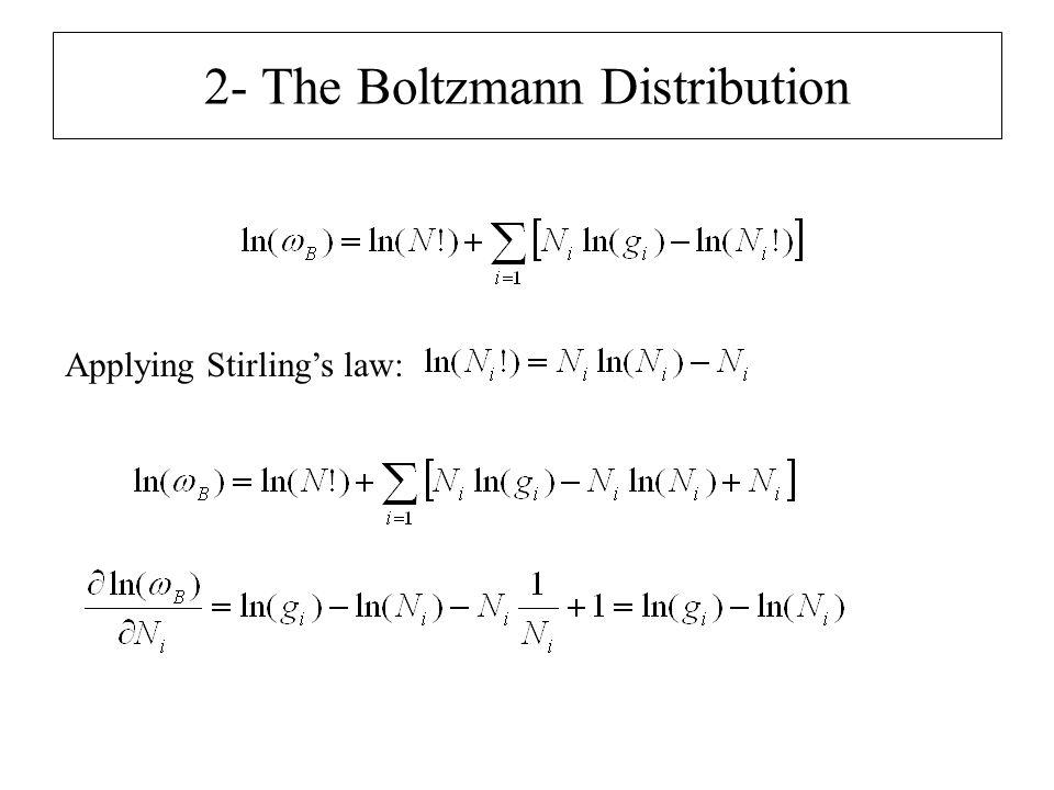 2- The Boltzmann Distribution Applying Stirling's law: