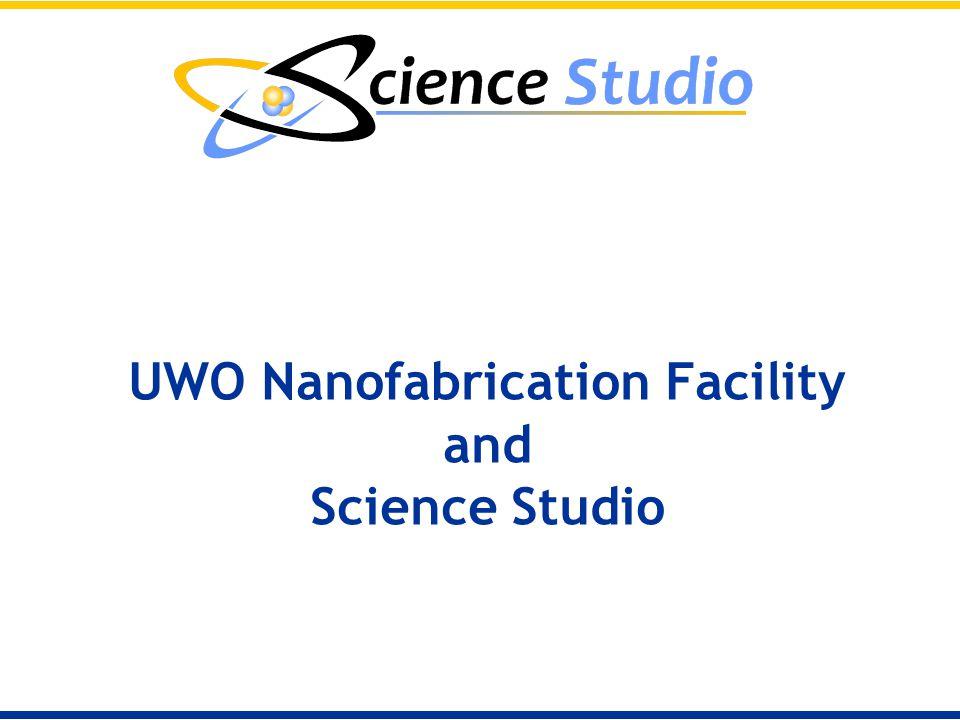 UWO Nanofabrication Facility and Science Studio