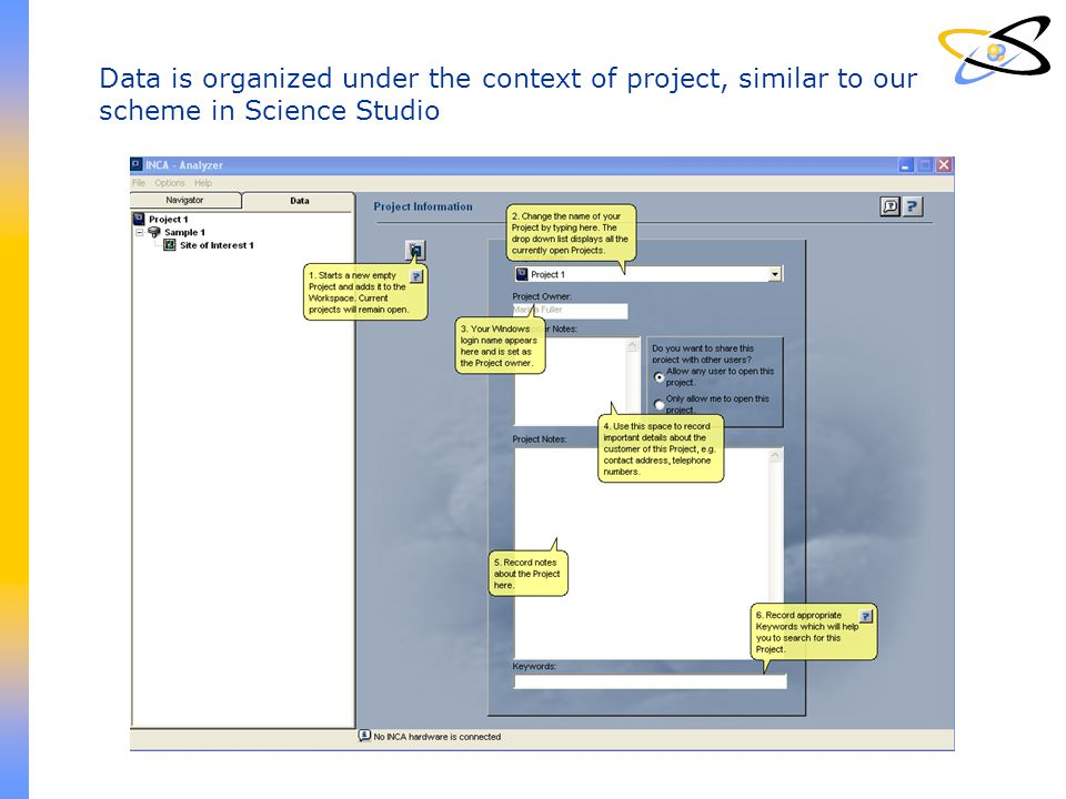 Data is organized under the context of project, similar to our scheme in Science Studio