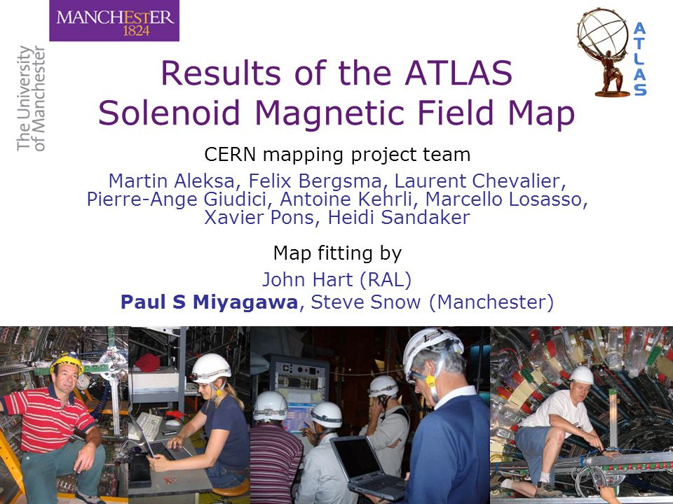 Paul S MiyagawaEPS HEP 2007, Manchester, 20 July 20072/16 Outline Overview of mapping campaign Corrections to data Geometrical fit results Geometrical + Maxwell fit results Systematic errors Conclusions