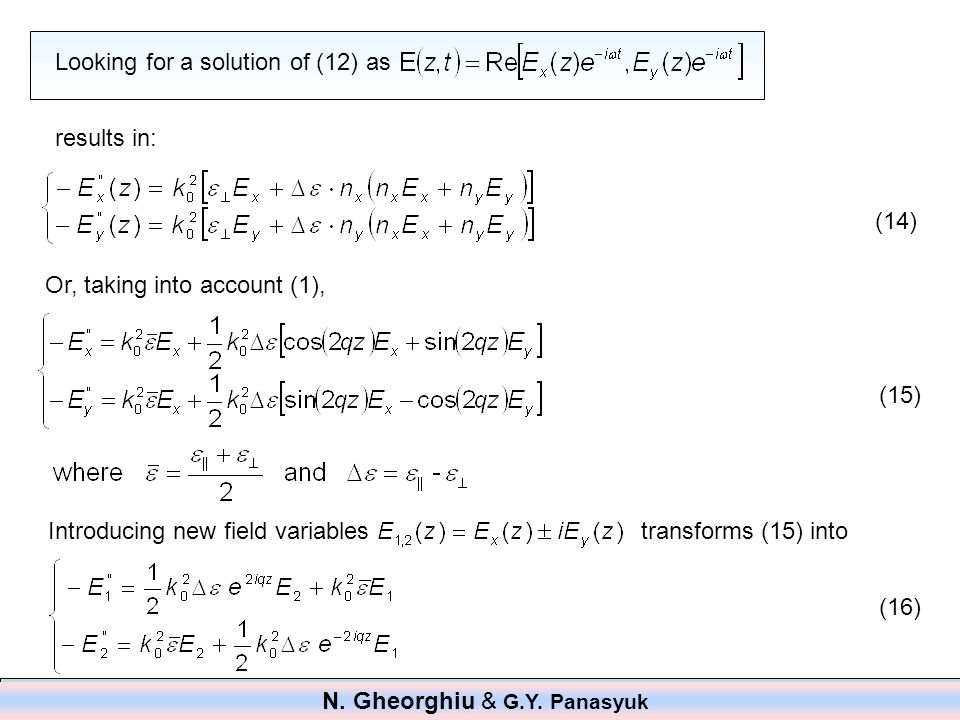 Looking for a solution of (12) as results in: (14) Or, taking into account (1), (15) Introducing new field variables (16) transforms (15) into N. Gheo