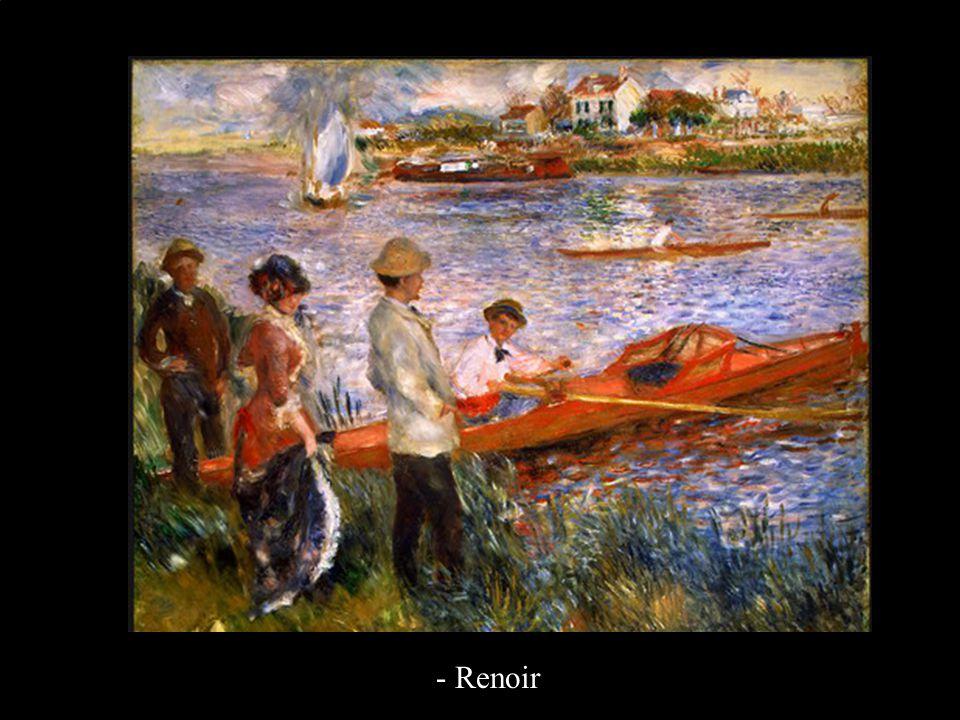 - Renoir