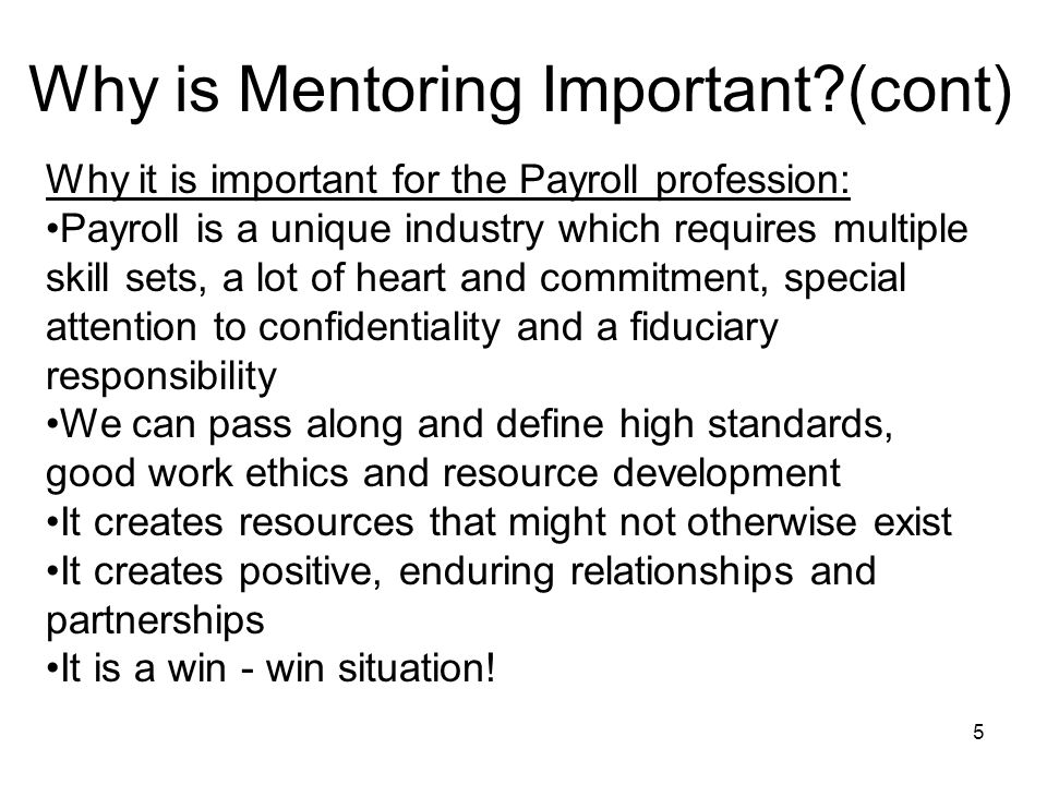 5 Why it is important for the Payroll profession: Payroll is a unique industry which requires multiple skill sets, a lot of heart and commitment, spec