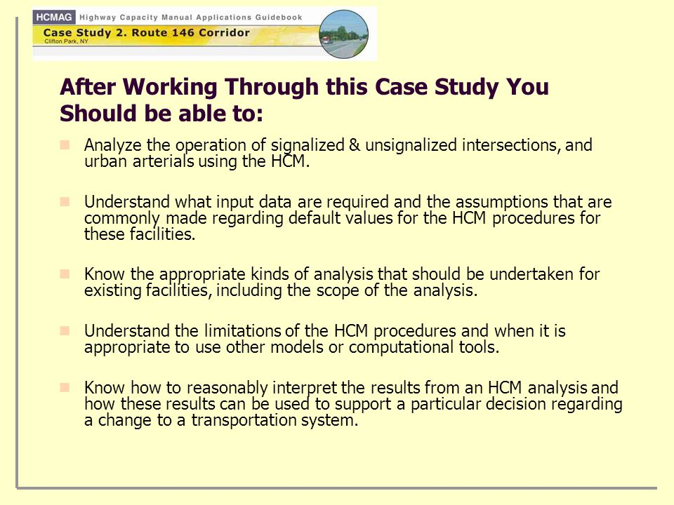 The table shows ways to classify traffic analysis problems that are appropriate for analysis with the HCM, cells with blue text will be discussed in this case study