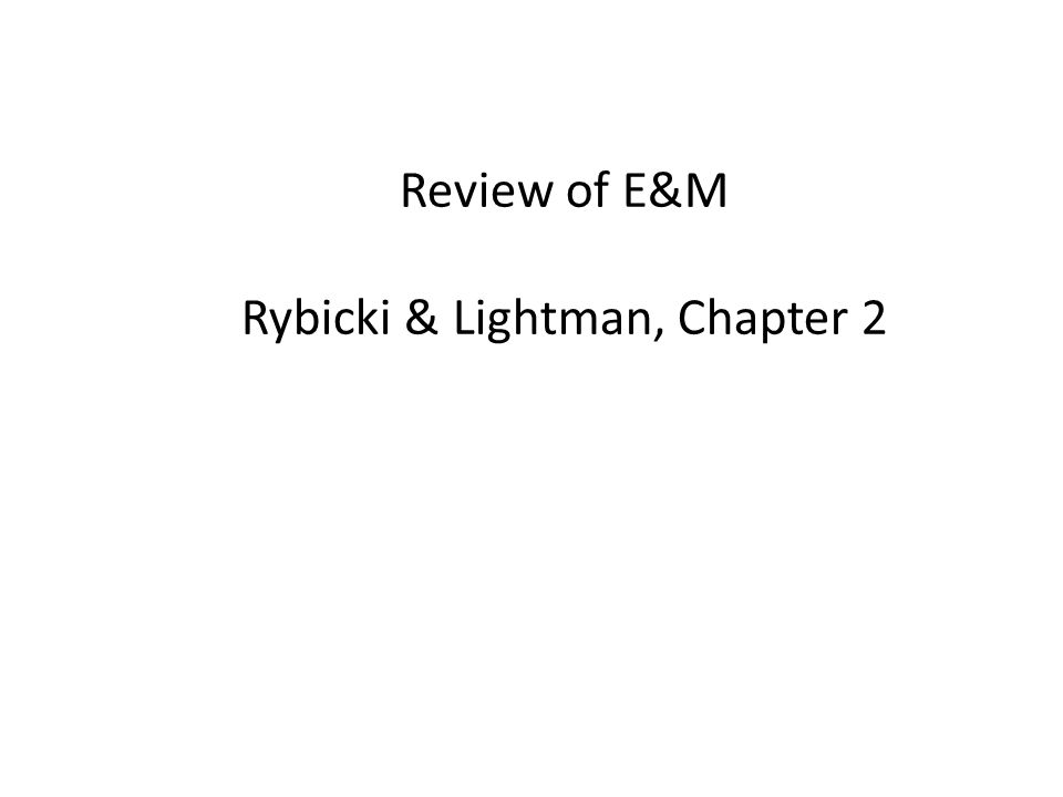 Review of E&M Rybicki & Lightman, Chapter 2