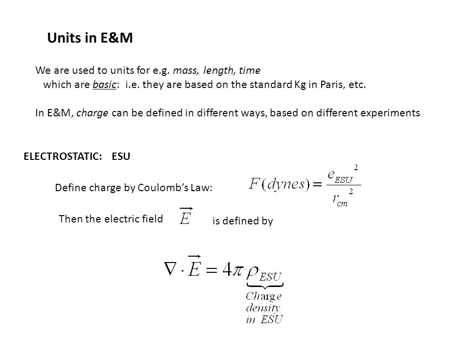 Units in E&M We are used to units for e.g. mass, length, time which are basic: i.e.