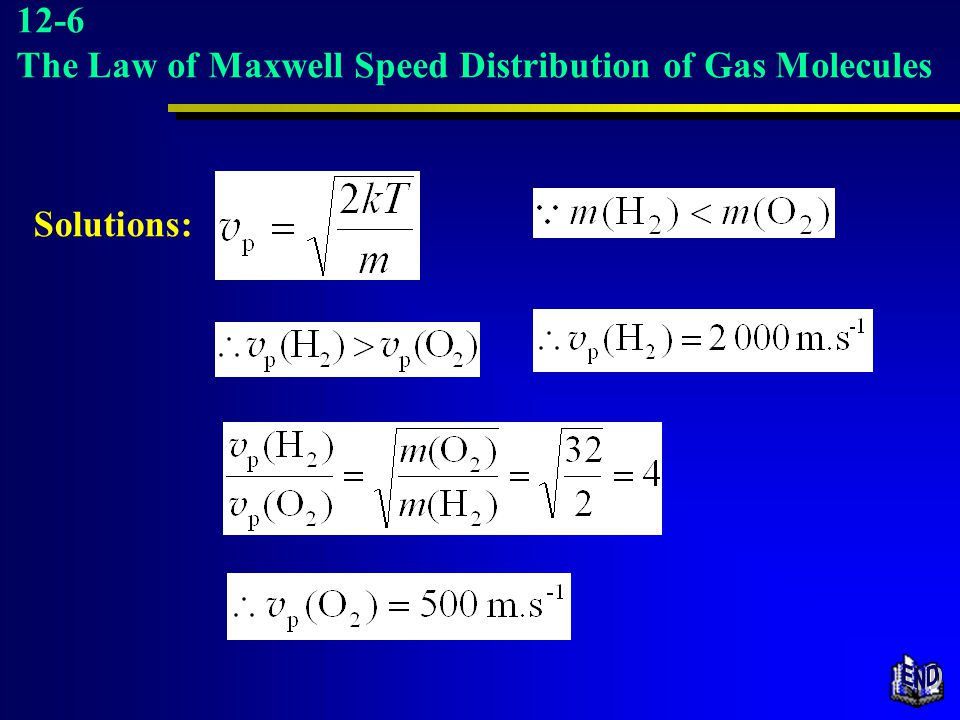 12-6 The Law of Maxwell Speed Distribution of Gas Molecules Solutions: