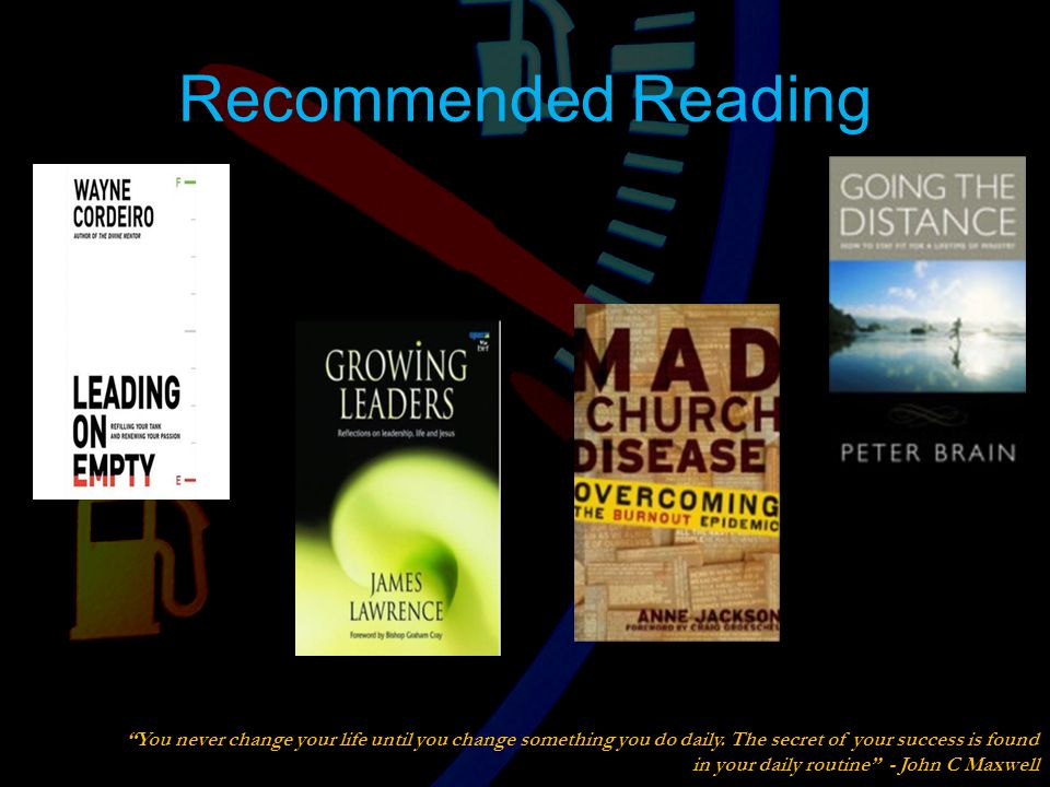 Recommended Reading You never change your life until you change something you do daily.