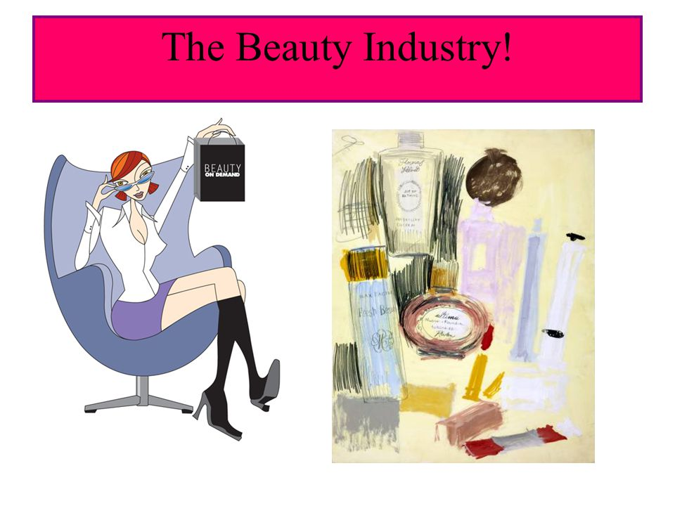 The Beauty Industry!