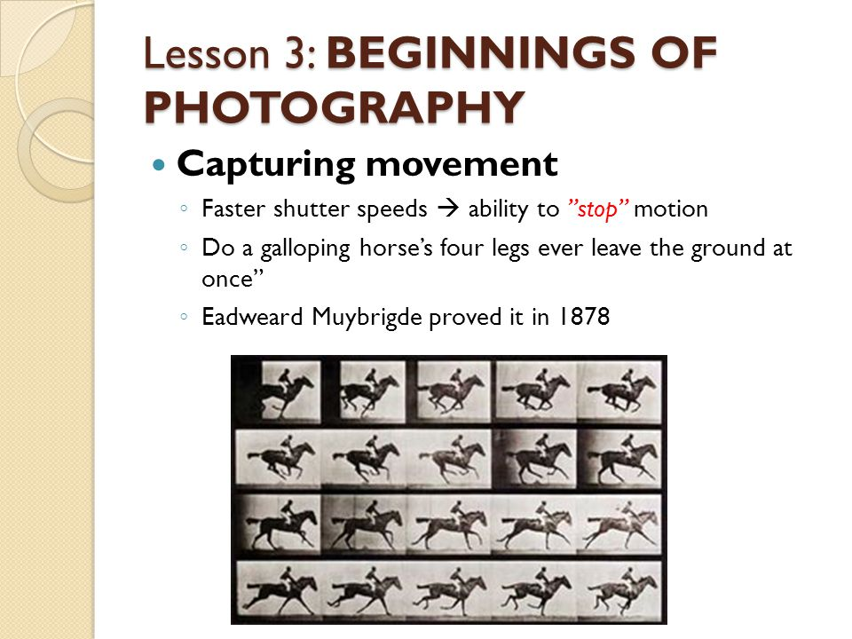 Lesson 3: BEGINNINGS OF PHOTOGRAPHY Alfred Eisenstaedt, V-Day, 1945 Jeff Wall, Milk, 1984 DIFFERENT STYLES Portraying life began around 1930's After II WW grew an interest to cultures, lifestyles and characters of other people 1960's pop art and erotic photography In 1980's photographs were no longer concerned with reality
