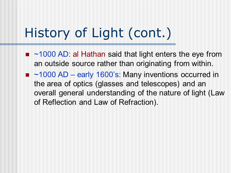 Wave Theory of Light Christian Huygens (1629 – 1695): Light travels in wavelets Huygen s Wavelets