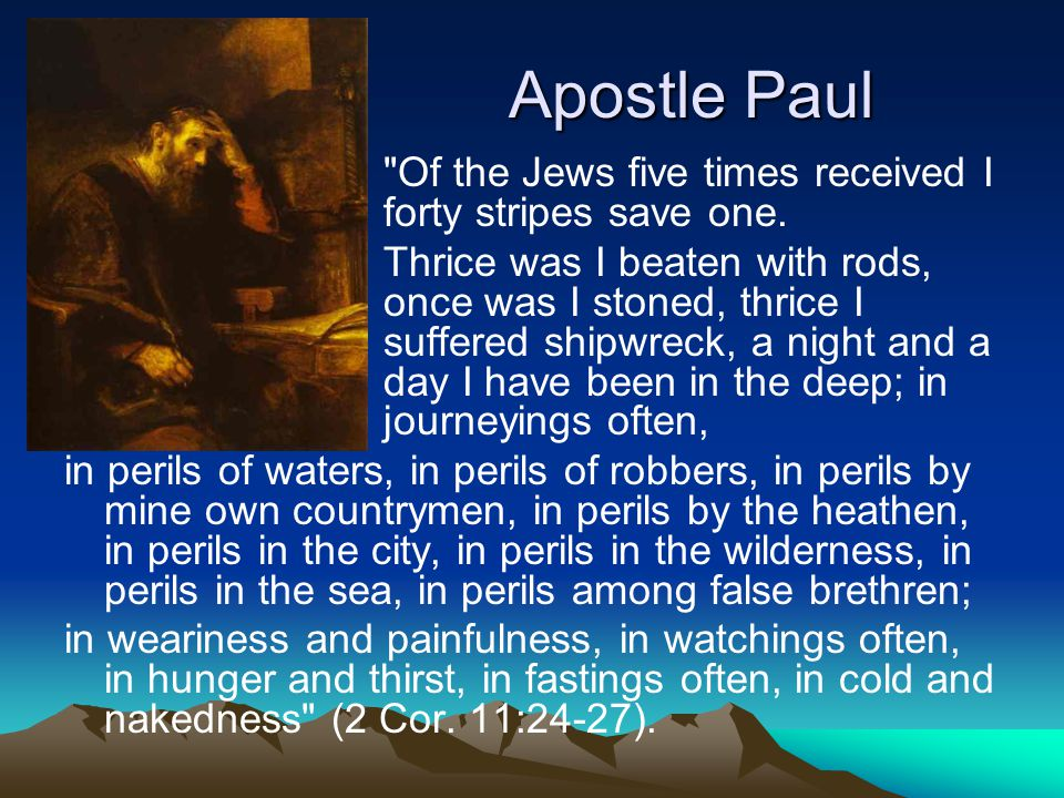 Apostle Paul Of the Jews five times received I forty stripes save one.