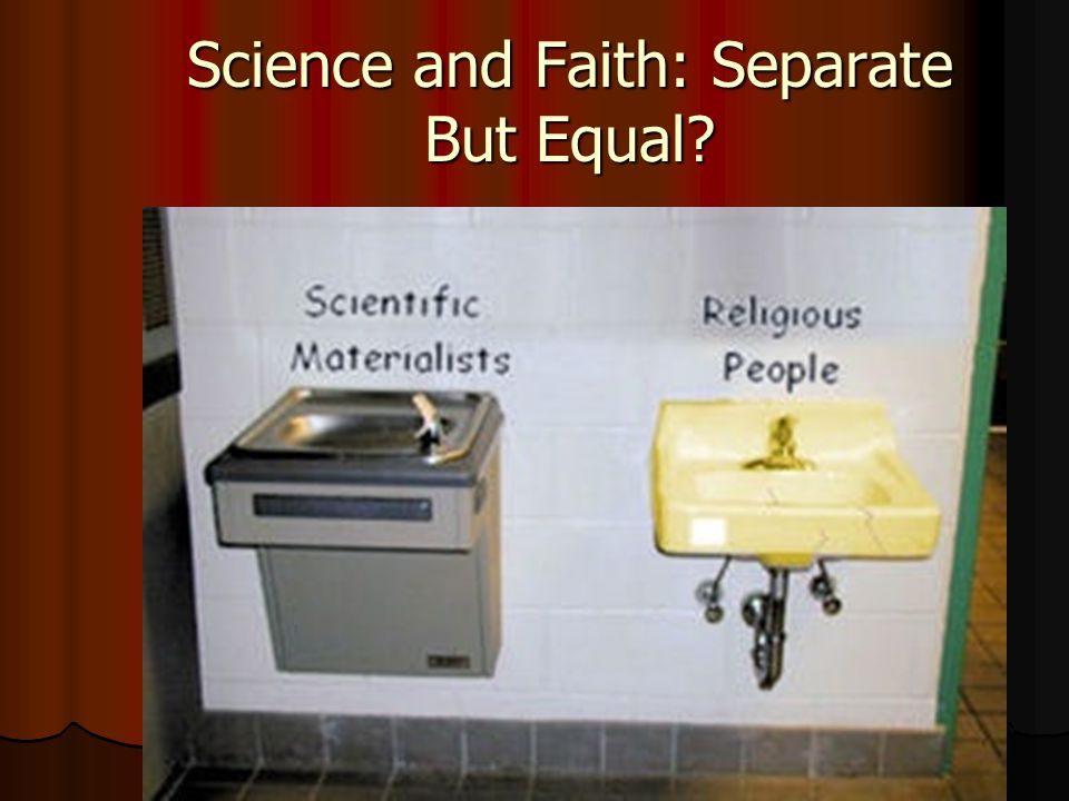 Science and Faith: Separate But Equal?