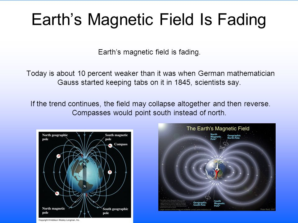 Earth's Magnetic Field Is Fading Earth's magnetic field is fading.