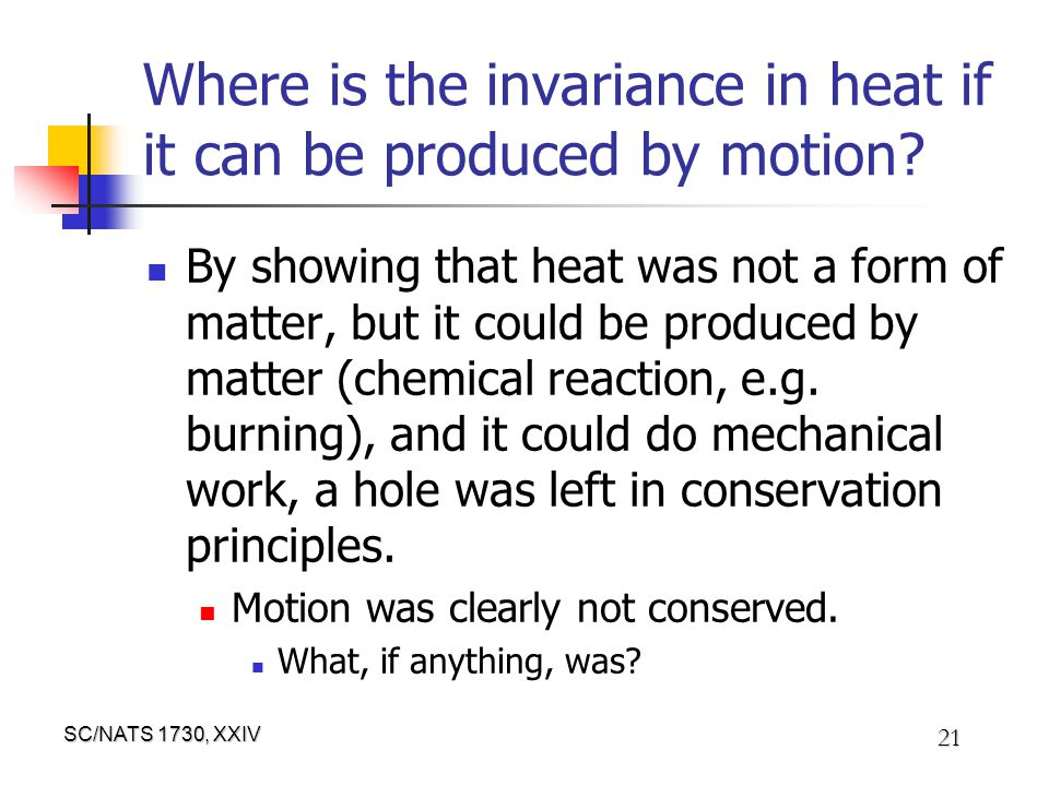SC/NATS 1730, XXIV 21 Where is the invariance in heat if it can be produced by motion.