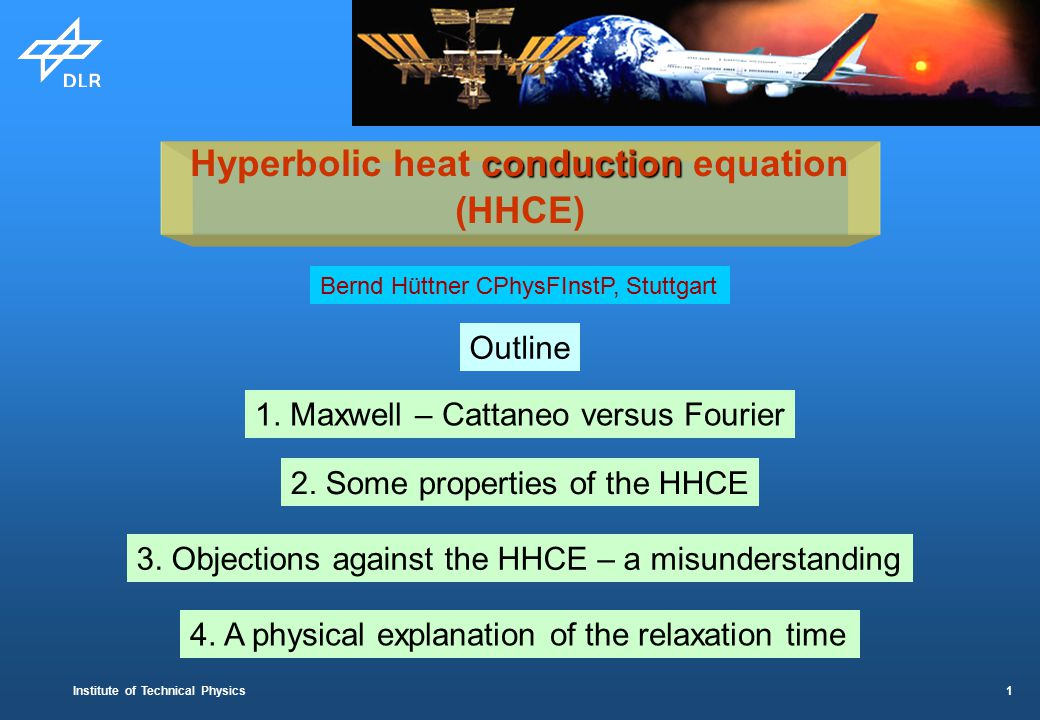 Institute of Technical Physics 1 conduction Hyperbolic heat conduction equation (HHCE) Outline 1.