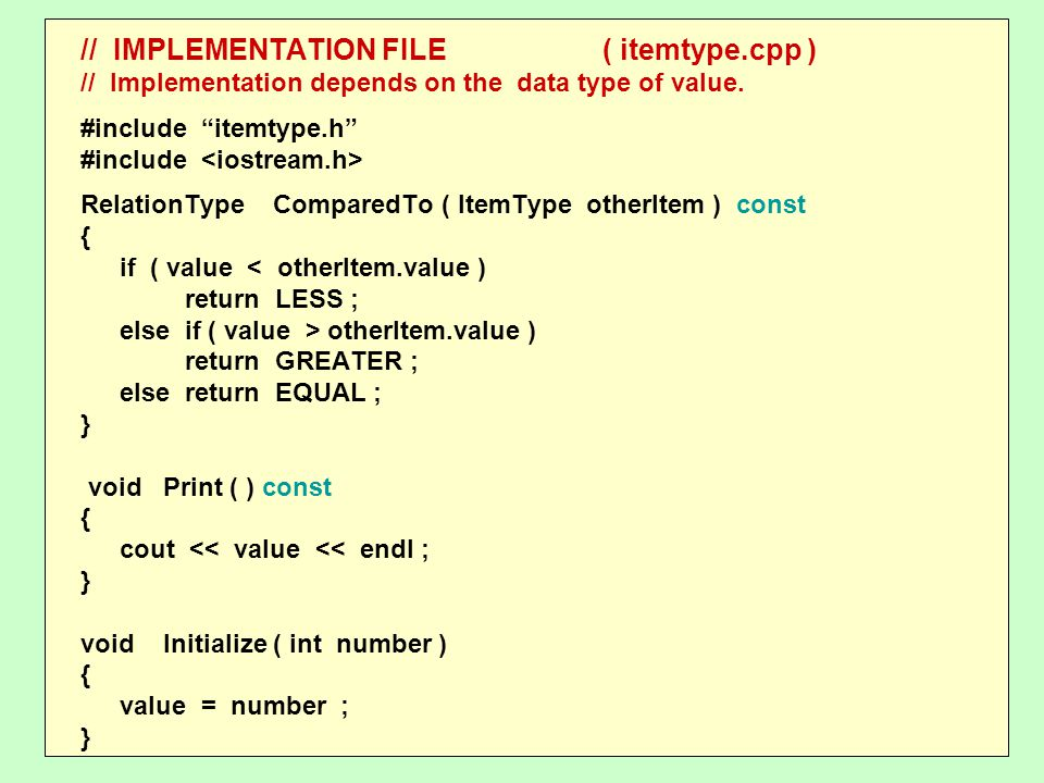 // IMPLEMENTATION FILE( itemtype.cpp ) // Implementation depends on the data type of value.