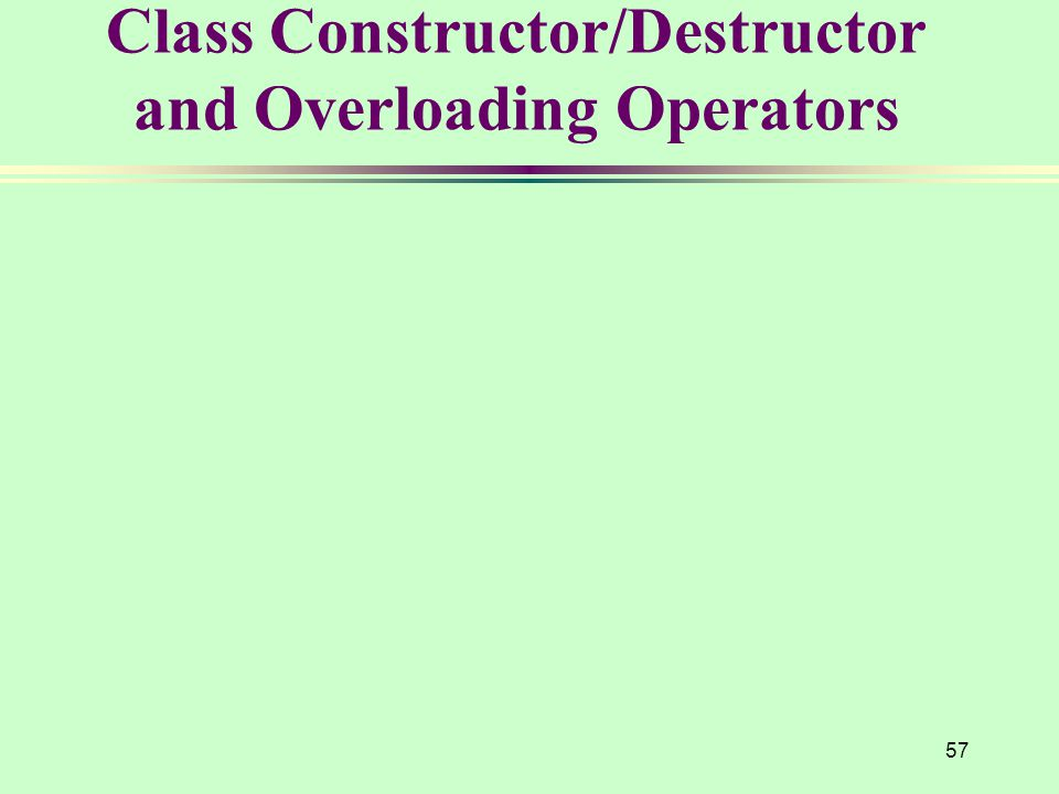 57 Class Constructor/Destructor and Overloading Operators