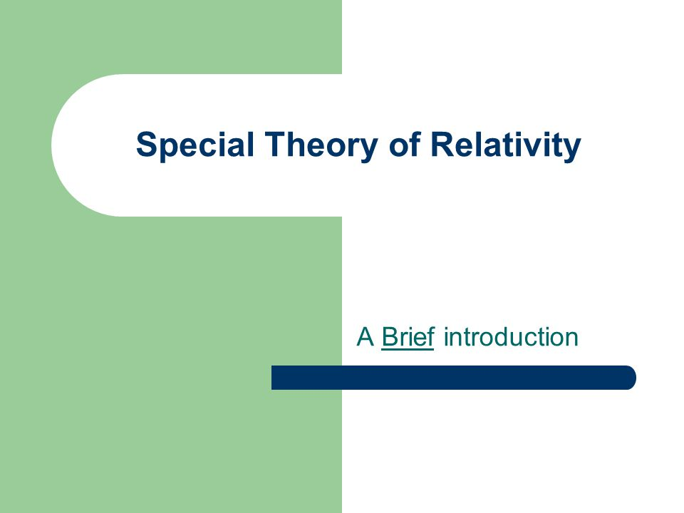 Special Theory of Relativity A Brief introduction