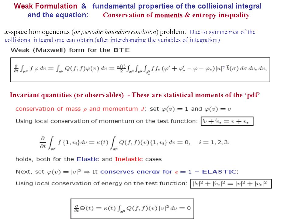 Weak Formulation & fundamental properties of the collisional integral moments and the equation: Conservation of moments & entropy inequality x-space h