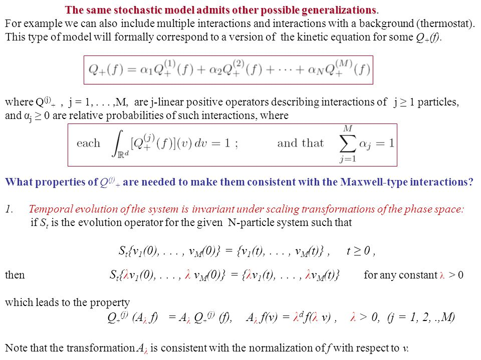 The same stochastic model admits other possible generalizations The same stochastic model admits other possible generalizations. For example we can al