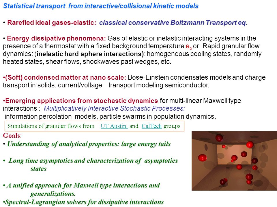 Statistical transport from interactive/collisional kinetic models Rarefied ideal gases-elastic:classical conservativeBoltzmann Transport eq. Rarefied