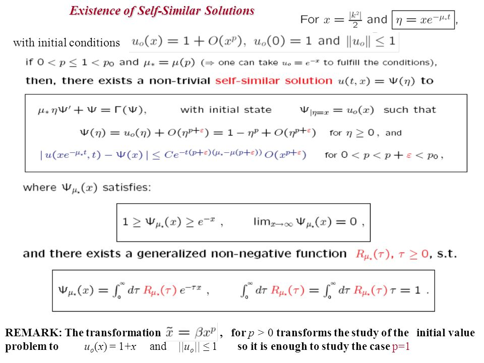 Existence of Self-Similar Solutions with initial conditions REMARK: The transformation, for p > 0 transforms the study of the initial value problem to u o (x) = 1+x and ||u o || ≤ 1 so it is enough to study the case p=1