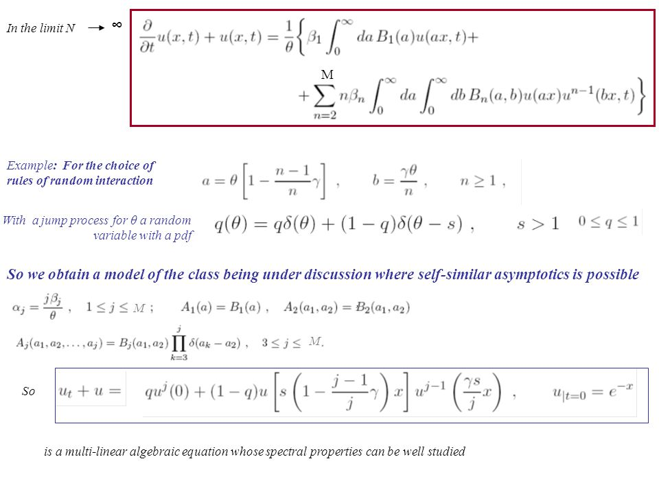 In the limit N ∞ Example: For the choice of rules of random interaction With a jump process for θ a random variable with a pdf So we obtain a model of