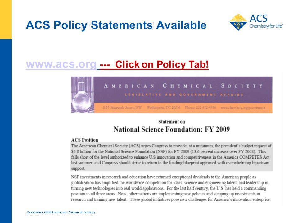 December 2006American Chemical Society ACS Policy Statements Available www.acs.org www.acs.org --- Click on Policy Tab!