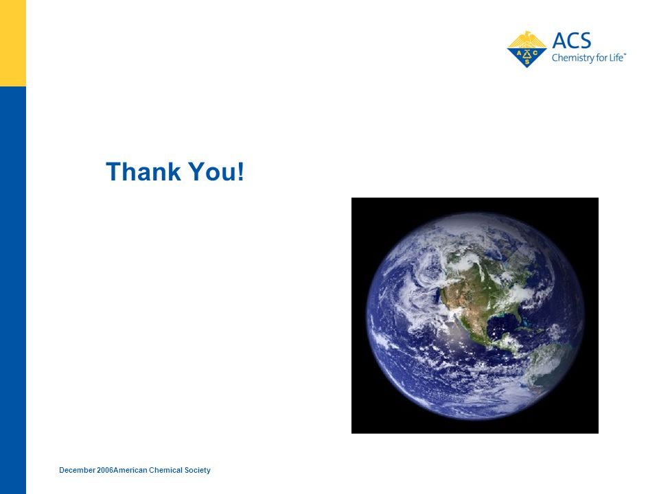 December 2006American Chemical Society Thank You!