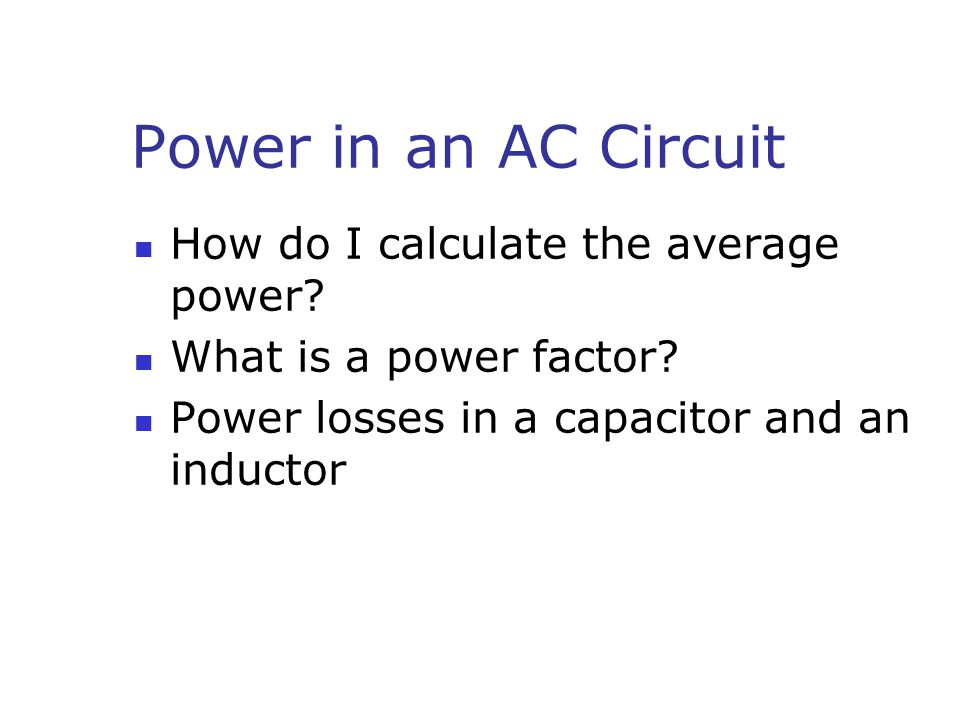 Power in an AC Circuit How do I calculate the average power.