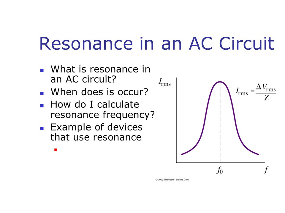 Resonance in an AC Circuit What is resonance in an AC circuit.