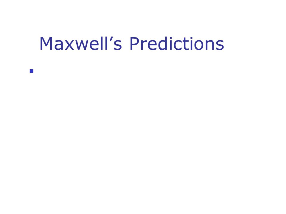 Maxwell's Predictions