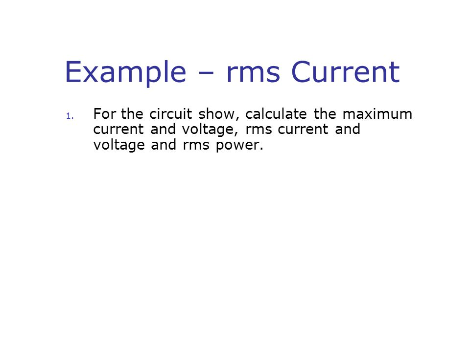 Example – rms Current 1.