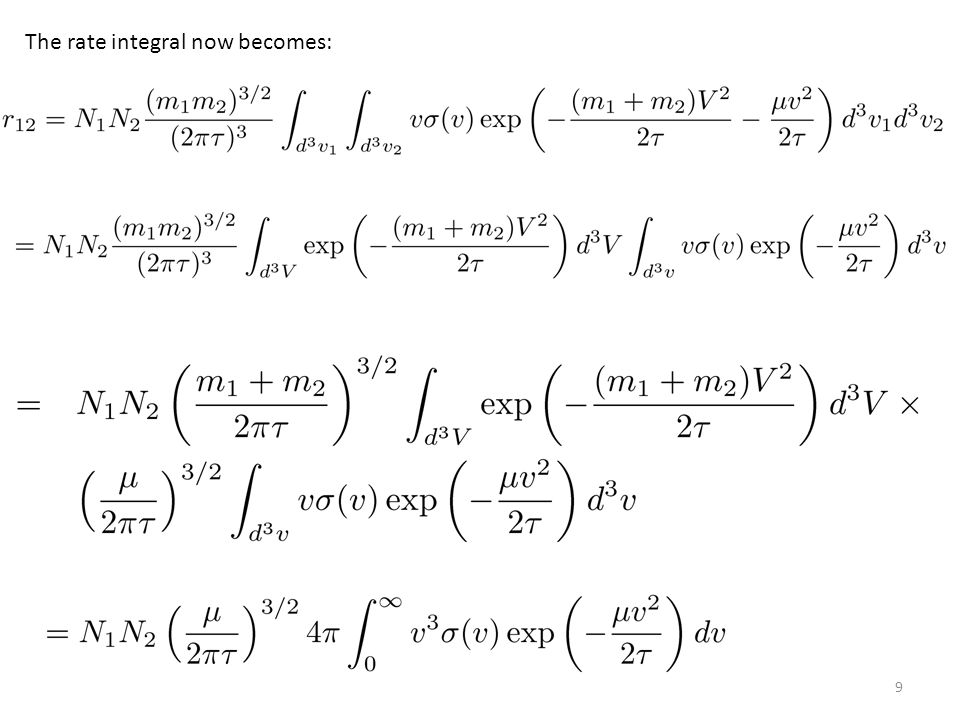 9 The rate integral now becomes: